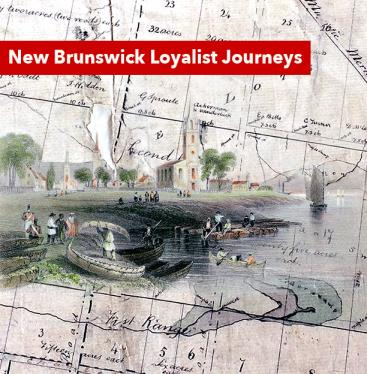 New Brunswick Loyalist Journeys